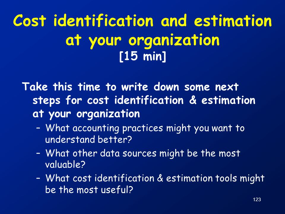Cost identification and estimation at your organization [15 min]